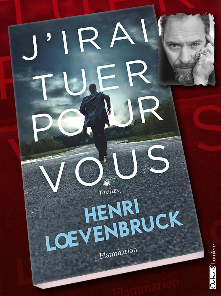 2018_94_Henri Loevenbruck - J'irai tuer pour vous