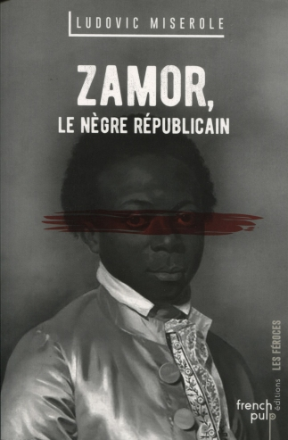 Zamor - Le nègre républicain