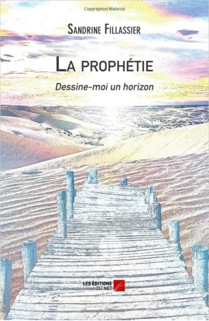 La prophétie Dessine-moi un horizon