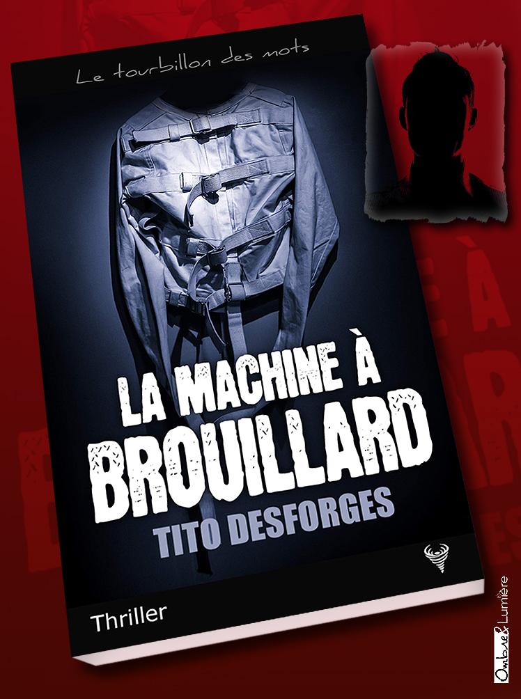 Livre_2020_009_Desforges Tito - La machine à brouillard