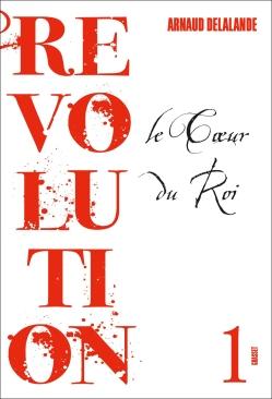 Révolution 1 - Le cœur du roi