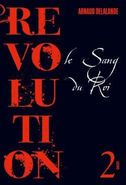 Révolution 2 - Le sang du roi