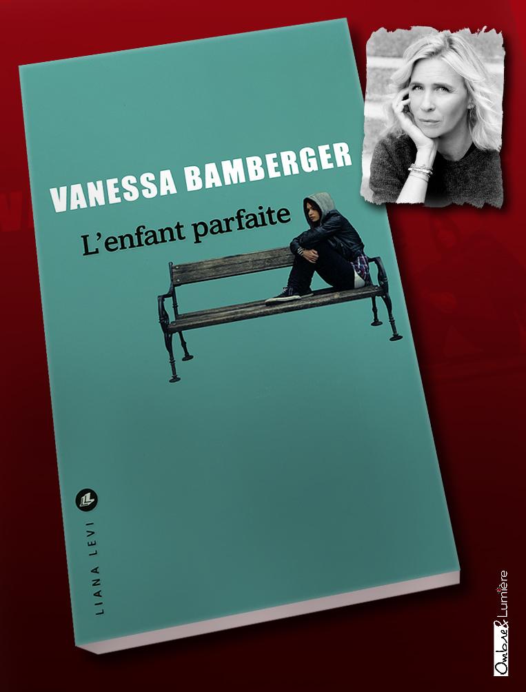 2021_078_Vanessa Bamberger - L'enfant parfaite